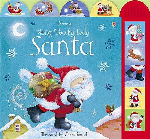 Usborne Noisy Touchy-Feely Santa. Illustrated by Janet Samuel