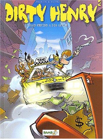 Dirty Henry tome 02 - Gros pépin à big apple