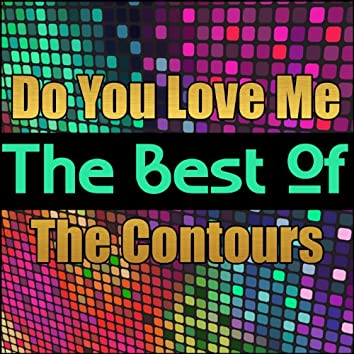 Do You Love Me - The Best of the Contours