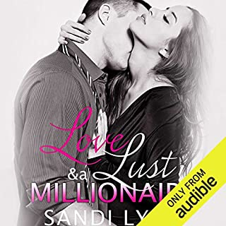 Love, Lust and a Millionaire     Wyatt Brothers, Book 1              By:                                                                                                                                 Sandi Lynn                               Narrated by:                                                                                                                                 Brian Pallino,                                                                                        Fran Jules                      Length: 5 hrs and 45 mins     6 ratings     Overall 4.7