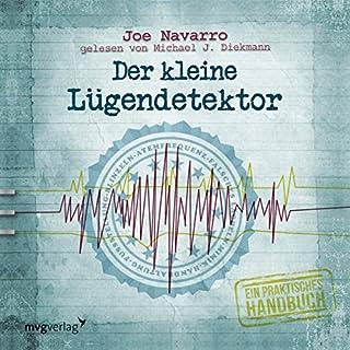 Der kleine Lügendetektor     Ein praktisches Handbuch              De :                                                                                                                                 Joe Navarro                               Lu par :                                                                                                                                 Michael J. Diekmann                      Durée : 2 h et 16 min     Pas de notations     Global 0,0