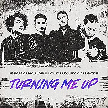 Turning Me Up (Hadal Ahbek)