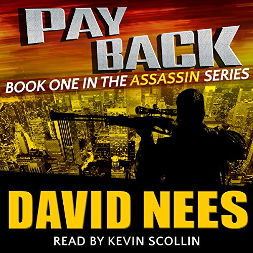 Payback     The Assassin Series, Book 1              By:                                                                                                                                 David Nees                               Narrated by:                                                                                                                                 Kevin Scollin                      Length: 9 hrs and 29 mins     14 ratings     Overall 4.2