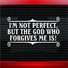 Noizy Graphics I'm Not Perfect, But The God Who Forgives me is Christian Car Sticker Truck Window Vinyl Decal Color: Black