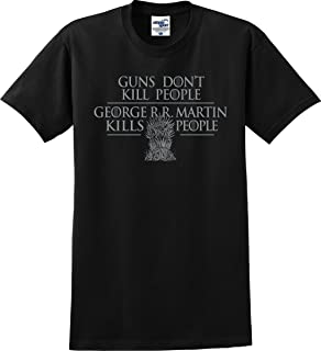 George R. R. Martin Kills People Game of Thrones Inspired Funny T-Shirt (S-5X)