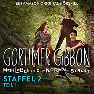 Gortimer Gibbon - Mein Leben in der Normal Street: Die komplette 2. Staffel - Teil 1 Titelbild