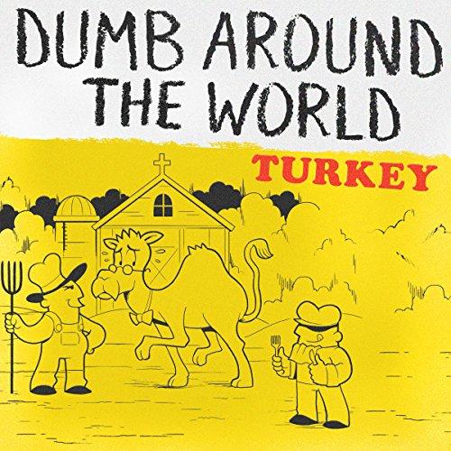 Dumb Around the World: Turkey audiobook cover art