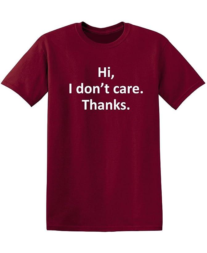 Feelin Good Tees Hi I Don't Care Thanks Sarcasm Sarcastic Graphic Very Funny T Shirts