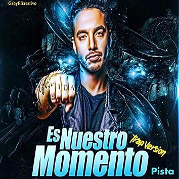 Es Nuestro Momento (Trap Version) [feat. J Balvin]