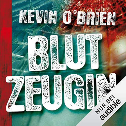 Blutzeugin                   Autor:                                                                                                                                 Kevin O'Brien                               Sprecher:                                                                                                                                 Nils Nelleßen                      Spieldauer: 14 Std. und 36 Min.     74 Bewertungen     Gesamt 4,3