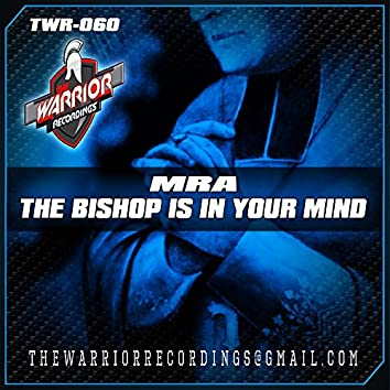 THE BISHOP IS IN YOUR MIND