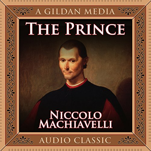 The Prince                   Written by:                                                                                                                                 Niccolo Machiavelli                               Narrated by:                                                                                                                                 Grover Gardner                      Length: 4 hrs and 47 mins     10 ratings     Overall 4.0