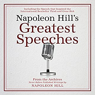 Napoleon Hill's Greatest Speeches: An Official Publication of The Napoleon Hill Foundation cover art
