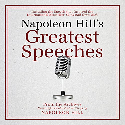 Napoleon Hill's Greatest Speeches: An Official Publication of The Napoleon Hill Foundation audiobook cover art