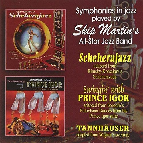 Scheherajazz/Swingin' With Prince Igor by Martin, Skip (2011) Audio CD