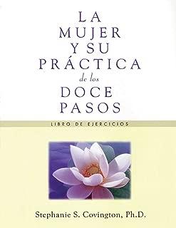La Mujer Y Su Practica de los Doce Pasos Libro De Ejercicios (Spanish Edition)