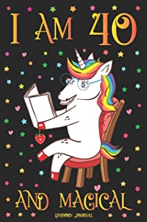 Unicorn Journal I am 40 and Magical: A Happy Birthday 40 Years Old Unicorn Journal Notebook for Women with UNIQUE UNICORNS INSIDE, Story Space for ... Adults Anniversary Gift Ideas for Her