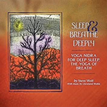 SLEEP & BREATHE DEEPLY: YOGA NIDRA FOR DEEP SLEEP, THE YOGA OF BREATH