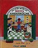 Von früh an fit mit Nico's Kinderküche: Heut' hab ich Mut. Ich koch' allein gesund und gut (mit Schutzklappen gegen Verschmutzung der Seiten) (Olli Leebs Kochbücher)