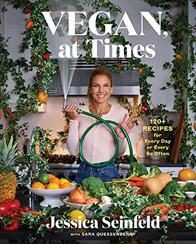 Vegan, at Times: 120+ Recipes for Every Day or Every So Often