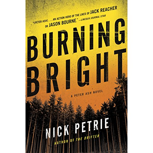 Burning Bright Audiobook By Nick Petrie cover art