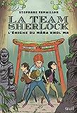 La Team Sherlock - Tome 2 L'énigme du Mara Khol Ma (2)
