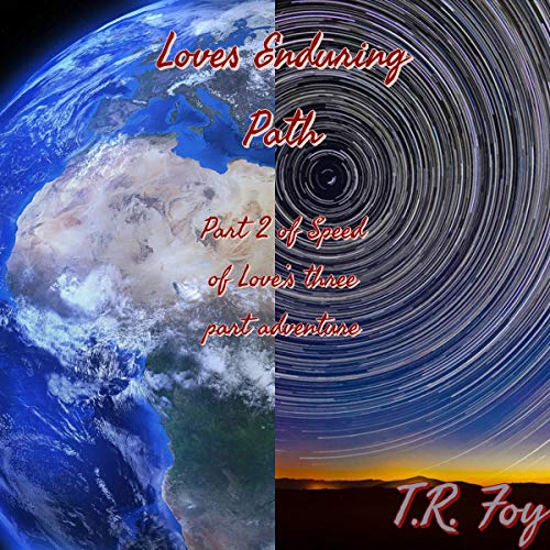 Loves Enduring Path                   By:                                                                                                                                 T. R. Foy                               Narrated by:                                                                                                                                 Bill Schafer                      Length: 2 hrs and 55 mins     Not rated yet     Overall 0.0