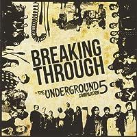 Underground #5 Breaking Through!