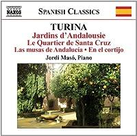 Turina: Jardins D'Andalousie (Piano Works) (Naxos: 8.572682) by Jordi Maso (2012-05-17)