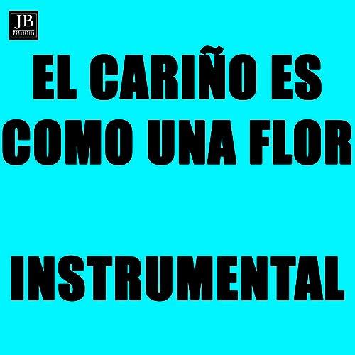El Cariño Es Como una Flor de Bachateros Dominicanos en Amazon Music - Amazon.es