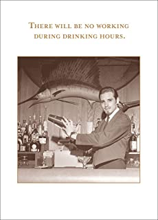 There Will Be No Working During Drinking Hours. - Shannon Martin Greeting Card