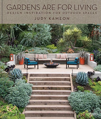 Garden Living: Designing Outdoor Spaces to Gather, Cook, Play, and Relax: Design Inspiration for Outdoor Spaces