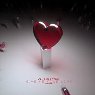 Give Me Your Love (Radio Edit)
