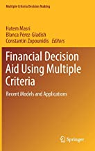 Financial Decision Aid Using Multiple Criteria: Recent Models and Applications