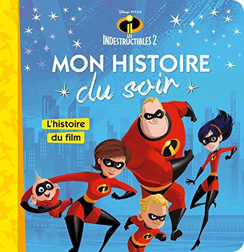 LES INDESTRUCTIBLES 2 - Mon Histoire du Soir - L'histoire du film - Disney Pixar: .