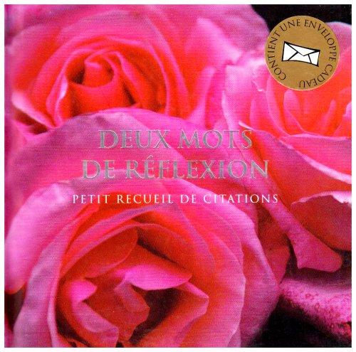DEUX MOTS DE REFLEXION - PETIT RECUEIL DE CITATIONS (AHC/Gift book livre/offrir)