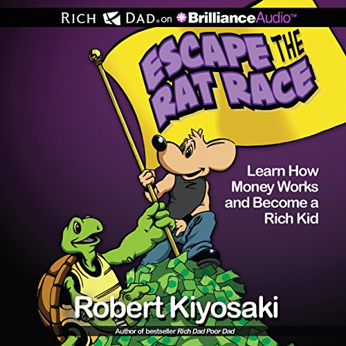 Rich Dad's Escape the Rat Race     Learn How Money Works and Become a Rich Kid              De :                                                                                                                                 Robert T. Kiyosaki                               Lu par :                                                                                                                                 Luke Daniels,                                                                                        Nick Podehl,                                                                                        Benjamin L. Darcie,                   and others                 Durée : 54 min     1 notation     Global 5,0