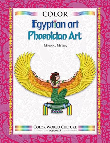 Color World Culture: Egyptian Art, Phoenician Art (Volume 3)