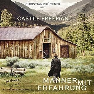 Männer mit Erfahrung                   Autor:                                                                                                                                 Castle Freeman                               Sprecher:                                                                                                                                 Christian Brückner                      Spieldauer: 4 Std. und 58 Min.     53 Bewertungen     Gesamt 4,3