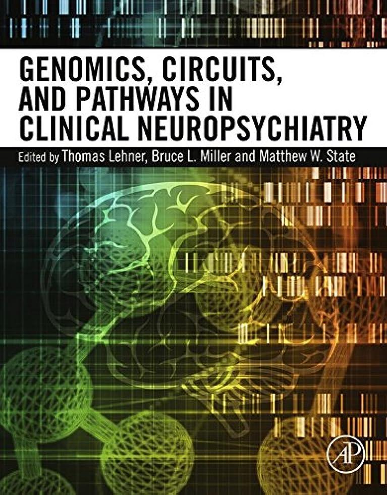 降ろすステージ伝導率Genomics, Circuits, and Pathways in Clinical Neuropsychiatry (English Edition)