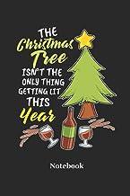 The Christmas Tree Isn't the Only Thing Getting Lit This Year Notebook: Liniertes Notizbuch Für Christbaum, Rotwein Und We...