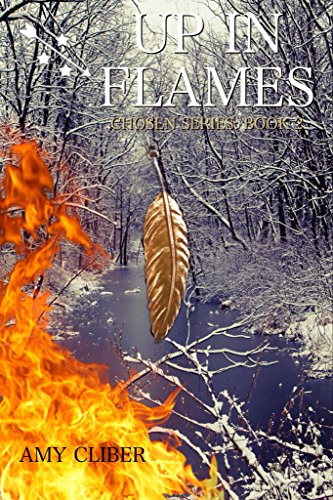 Up In Flames: Chosen Series: Book 2