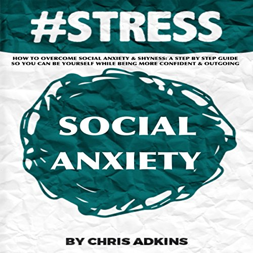 #STRESS: How to Overcome Social Anxiety and Shyness cover art