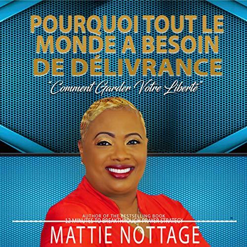 Page de couverture de Pourquoi Tout Le Monde a Besoin De Délivrance [Why Everyone Needs Deliverance]