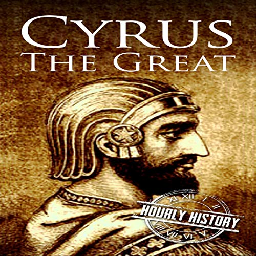 Cyrus the Great: A Life from Beginning to End Titelbild