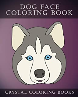 Dog Face Coloring Book: 30 Simple, Easy Line Drawing Dog Face Coloring Pages. Each Page Within This Beautifully Drawn Coloring Book Has A Different Dog Face. A Great Gift For Any Dog Lover. (Animal)