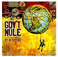 By a Thread by Gov't Mule