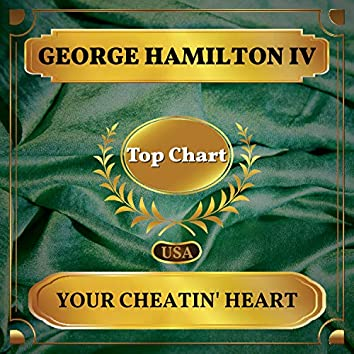 Your Cheatin' Heart (Billboard Hot 100 - No 72)