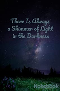 There is Always a Shimmer of Light in the Darkness