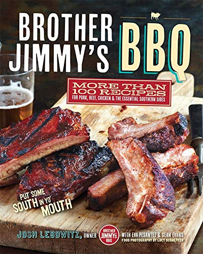 Brother Jimmy's BBQ: More than 100 Recipes for Pork, Beef, Chicken, and the Essential Southern Sides: